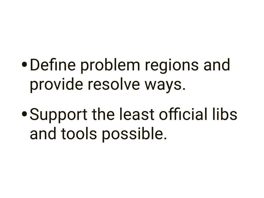 •Define problem regions and provide resolve ways...