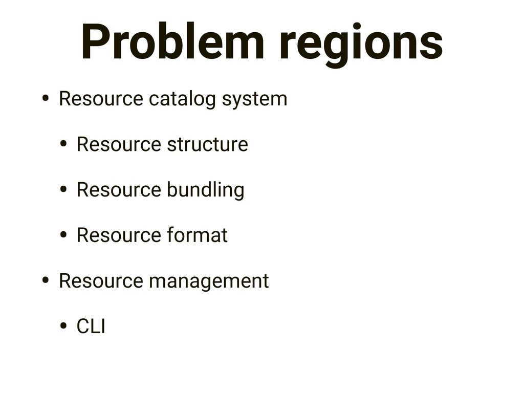 Problem regions • Resource catalog system • Res...