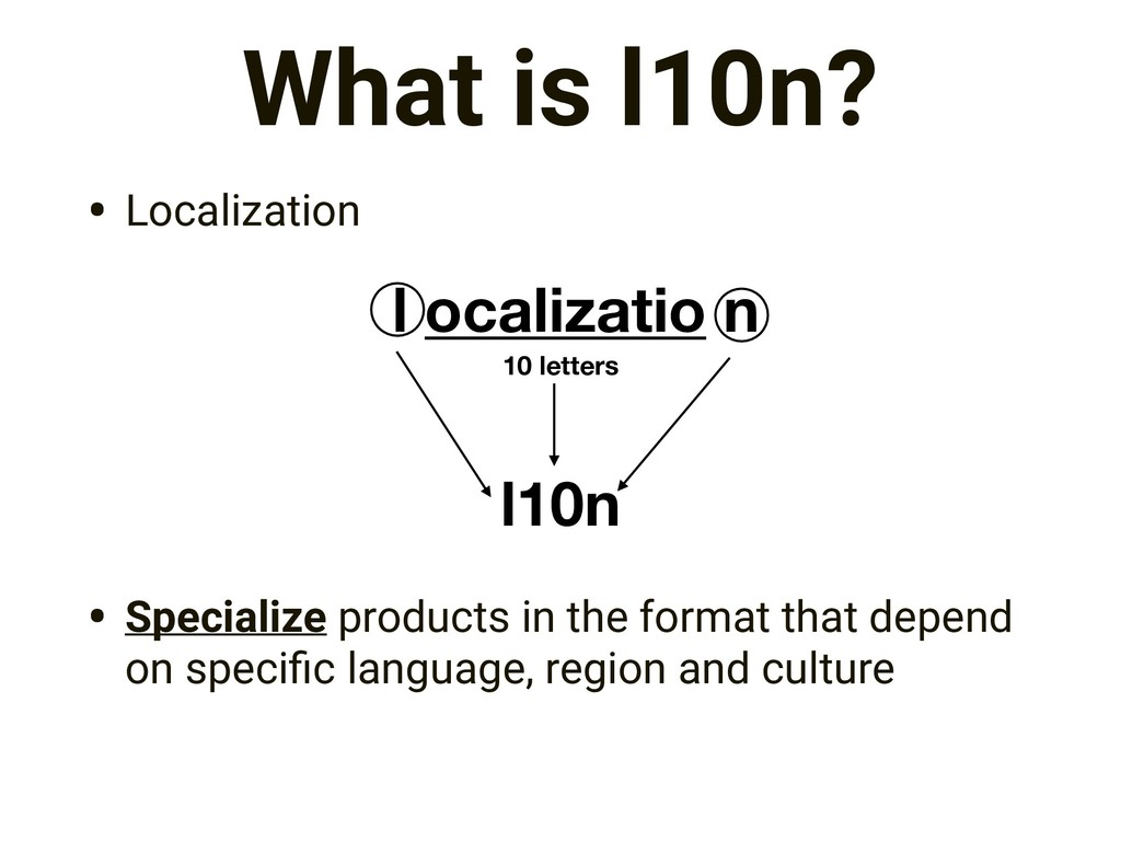 What is l10n? • Localization