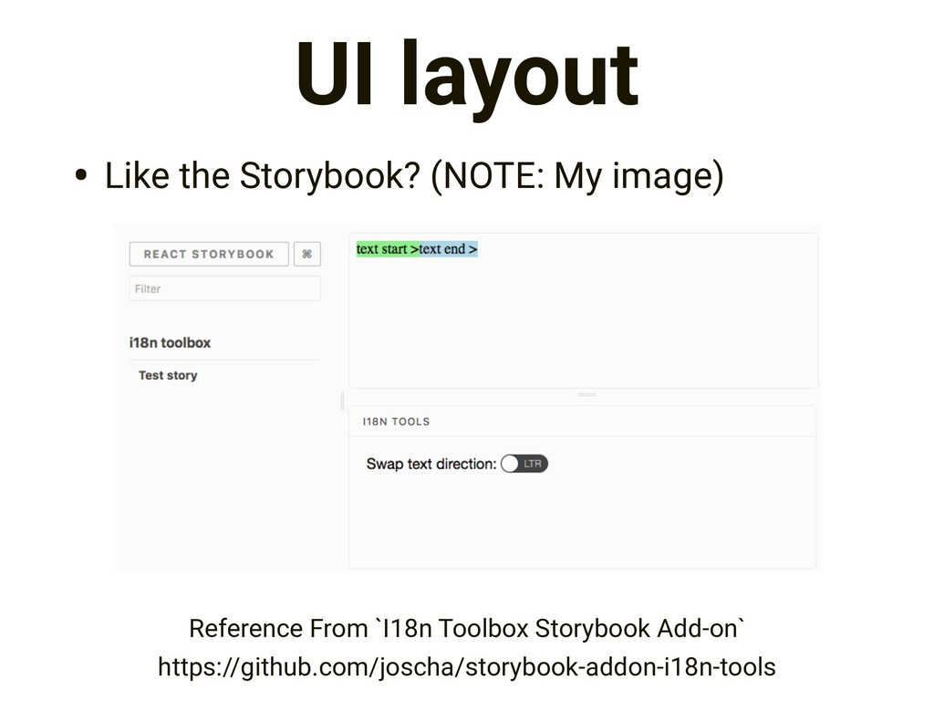 UI layout • Like the Storybook? (NOTE: My image...
