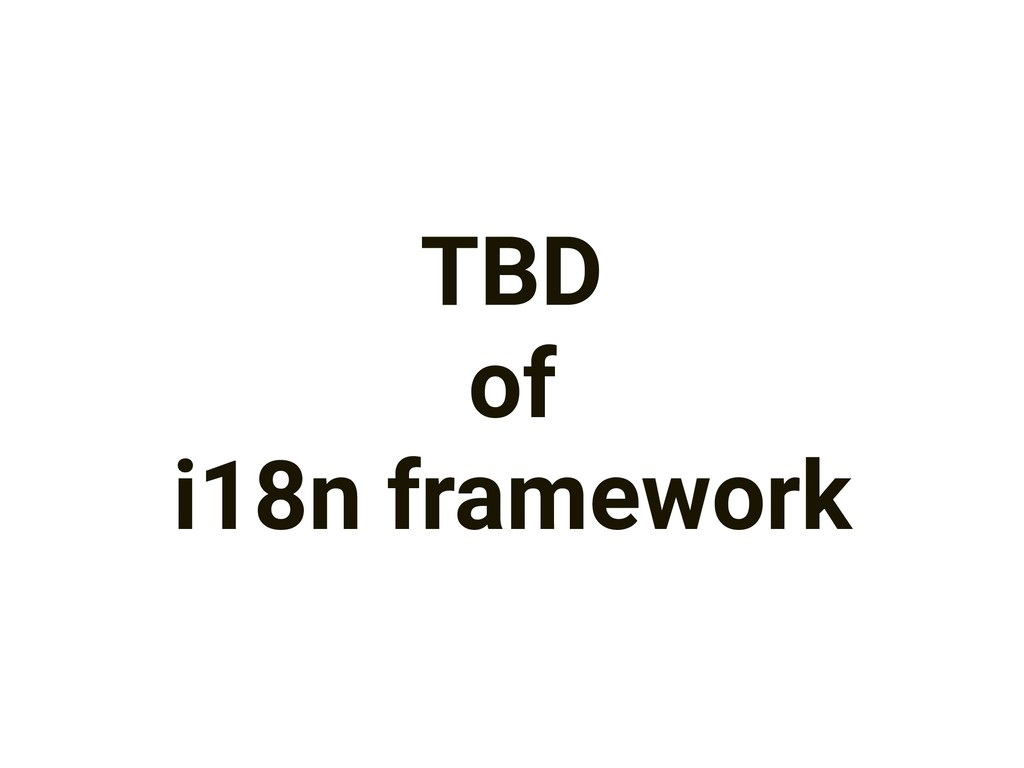 TBD of i18n framework