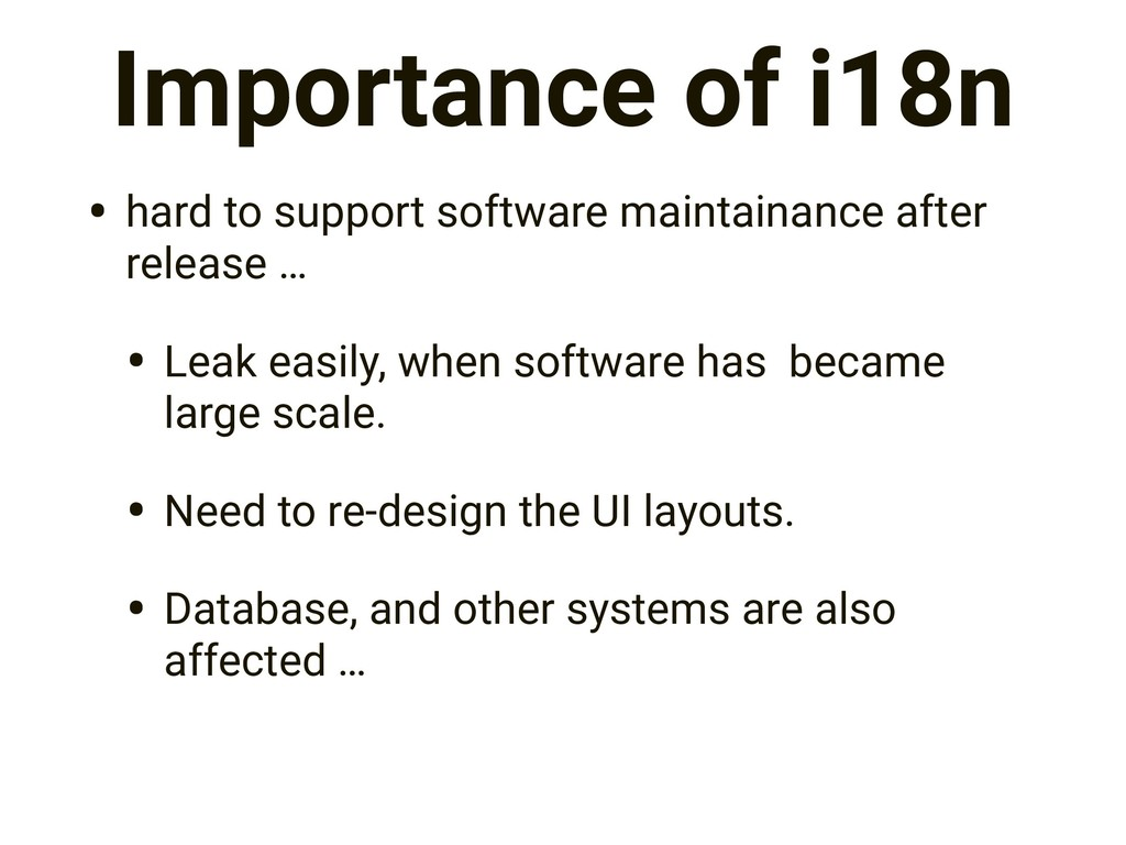 Importance of i18n • hard to support software m...