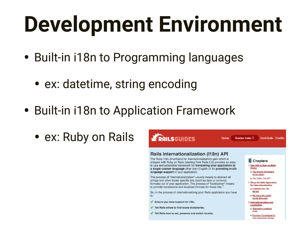 Development Environment • Built-in i18n to Prog...