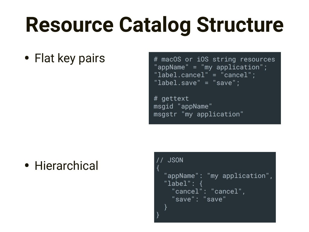 Resource Catalog Structure • Flat key pairs • H...
