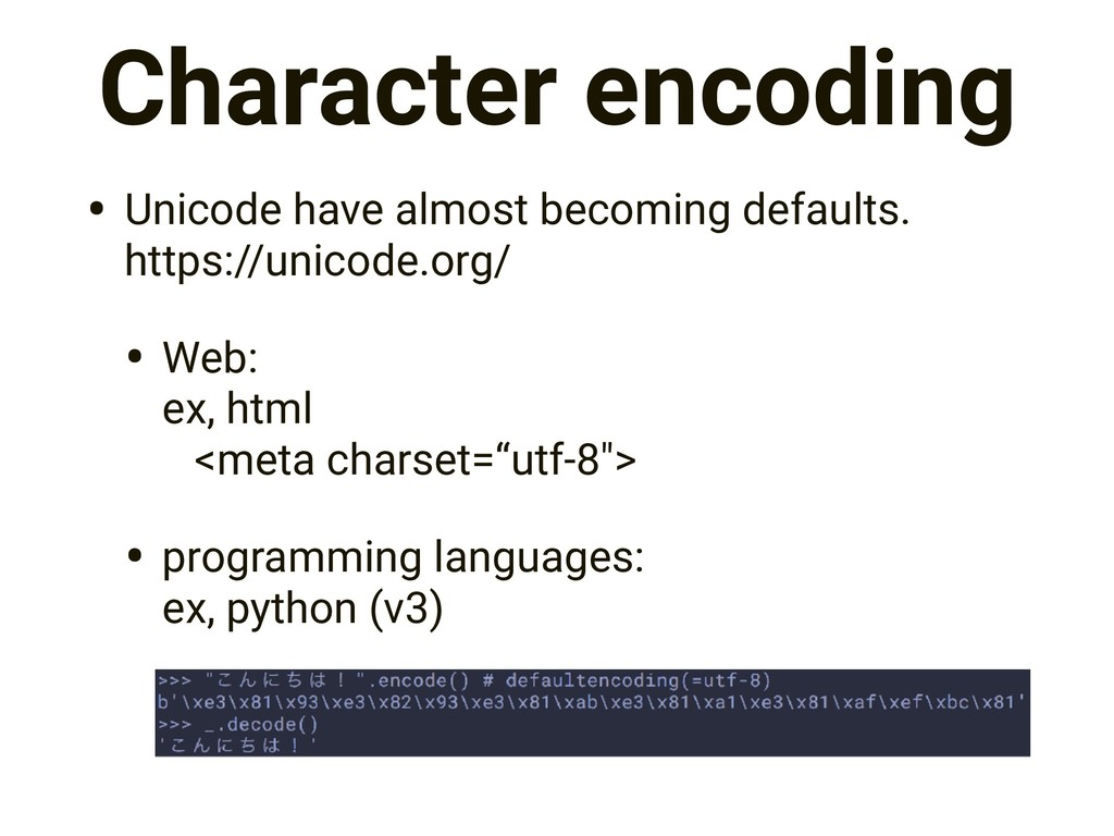 Character encoding • Unicode have almost becomi...