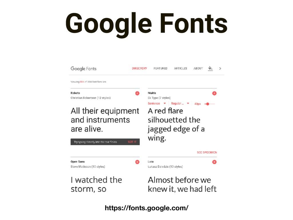 Google Fonts https://fonts.google.com/