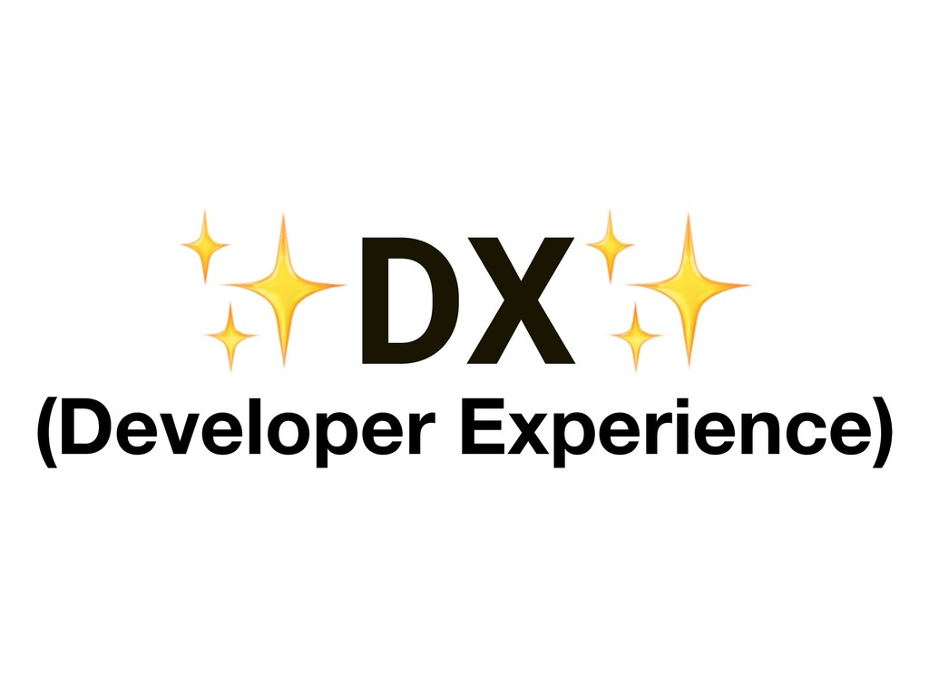 ✨DX✨ (Developer Experience)