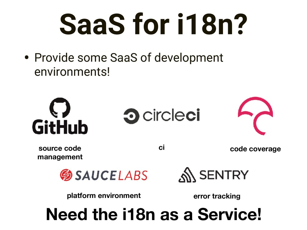 SaaS for i18n? • Provide some SaaS of developme...