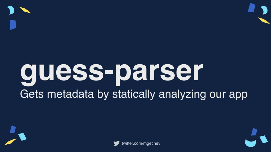 twitter.com/mgechev guess-parser Gets metadata ...