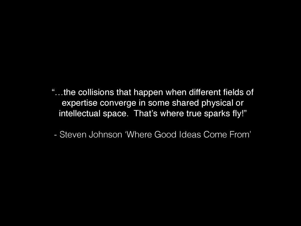 """…the collisions that happen when different fiel..."
