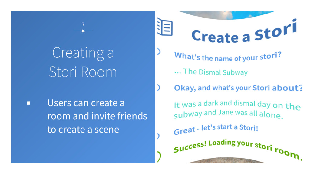 7 Creating a Stori Room ▪ Users can create a ro...