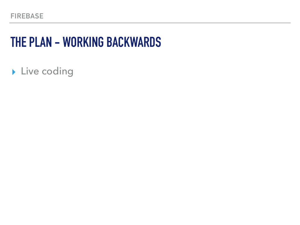 FIREBASE ▸ Live coding THE PLAN - WORKING BACKW...