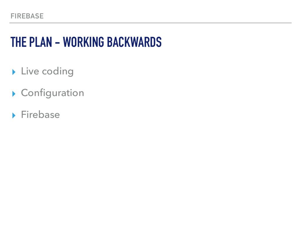 FIREBASE ▸ Live coding ▸ Configuration ▸ Firebas...