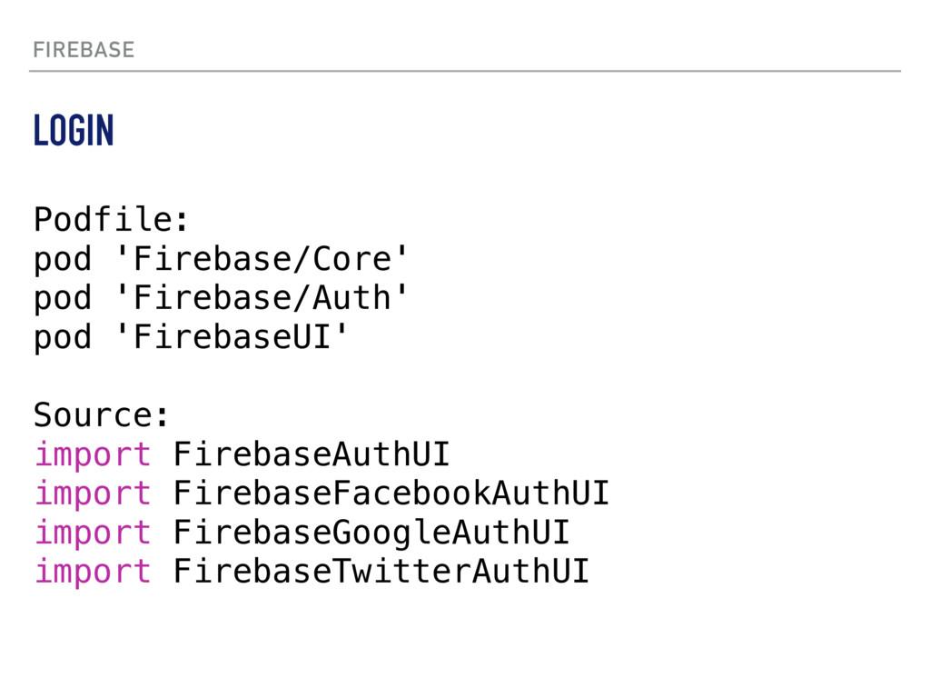 FIREBASE Podfile: pod 'Firebase/Core' pod 'Fire...