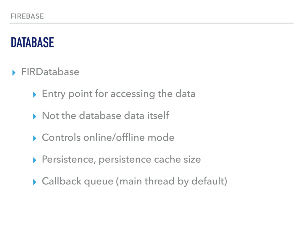 FIREBASE ▸ FIRDatabase ▸ Entry point for access...