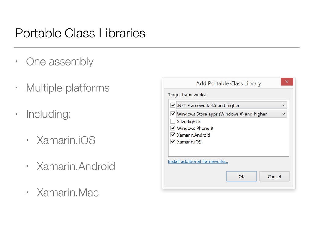 Portable Class Libraries • One assembly • Multi...