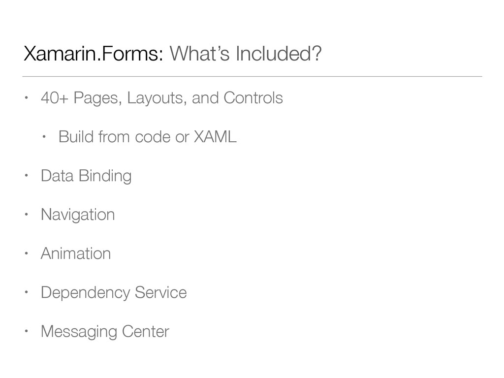 Xamarin.Forms: What's Included? • 40+ Pages, La...