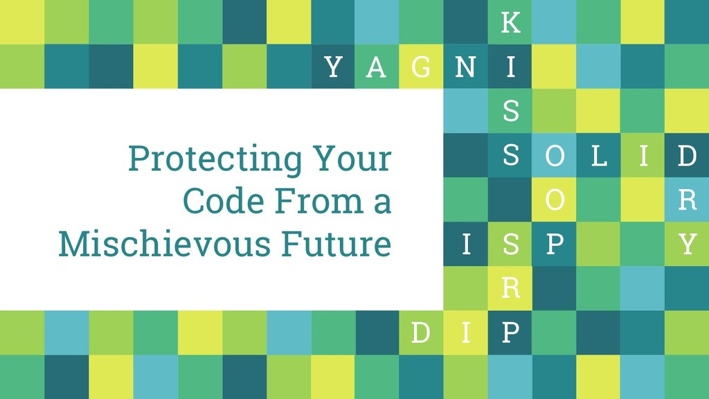Protecting Your Code From a Mischievous Future ...