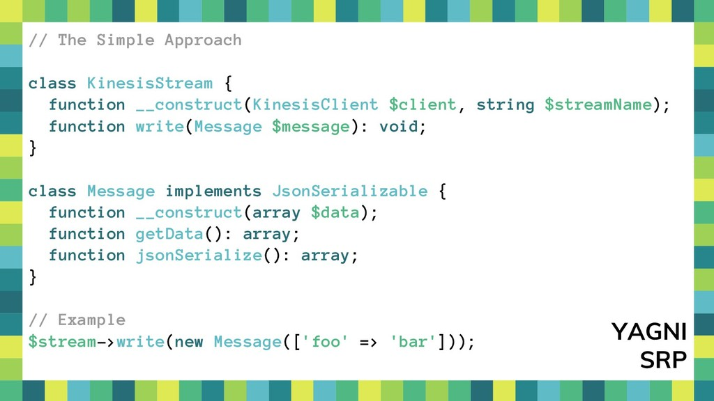 21 // The Simple Approach class KinesisStream {...