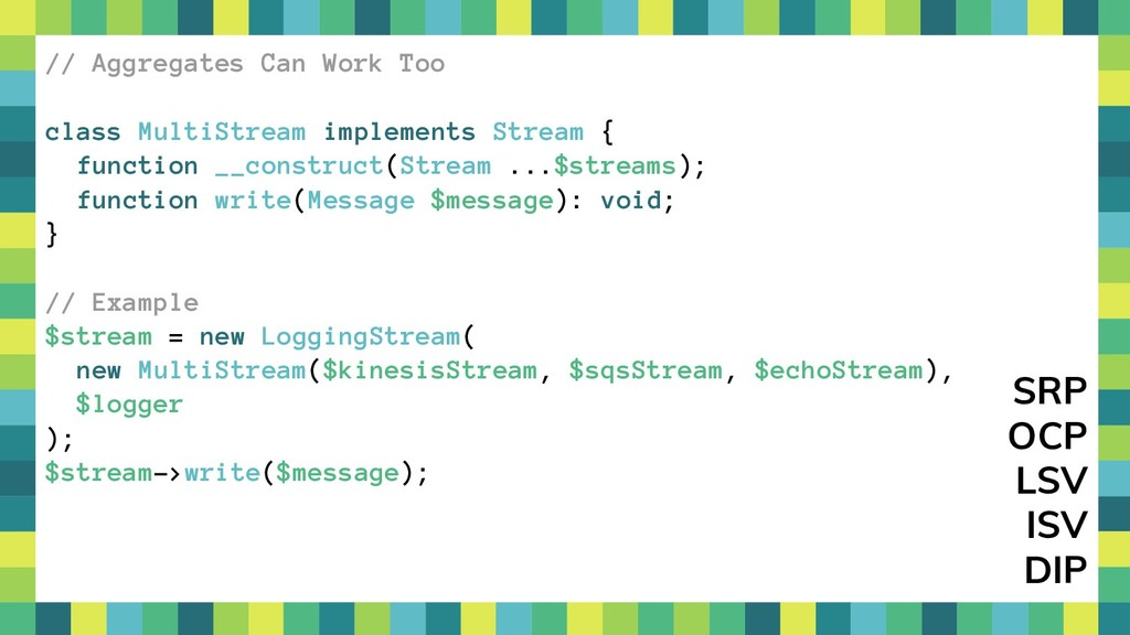 32 // Aggregates Can Work Too class MultiStream...