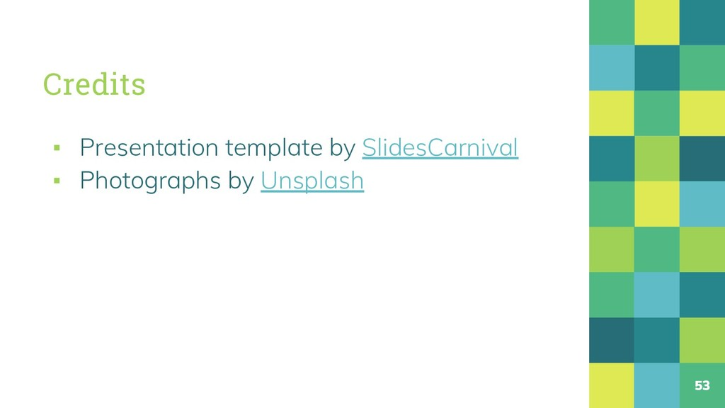 Credits ▪ Presentation template by SlidesCarniv...