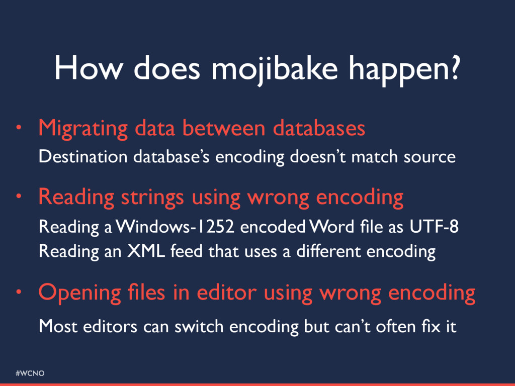 #WCNO How does mojibake happen? • Migrating dat...