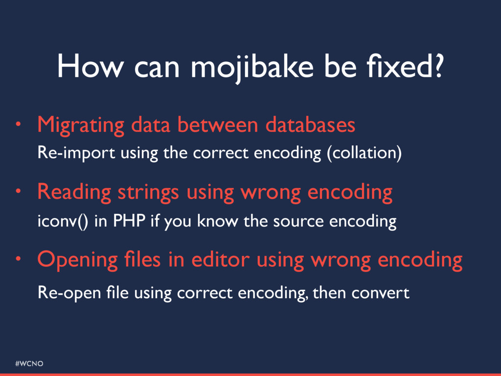 #WCNO How can mojibake be fixed? • Migrating dat...