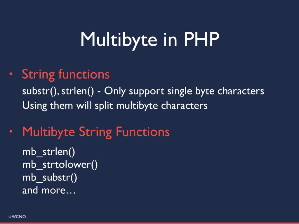 #WCNO Multibyte in PHP • String functions subst...