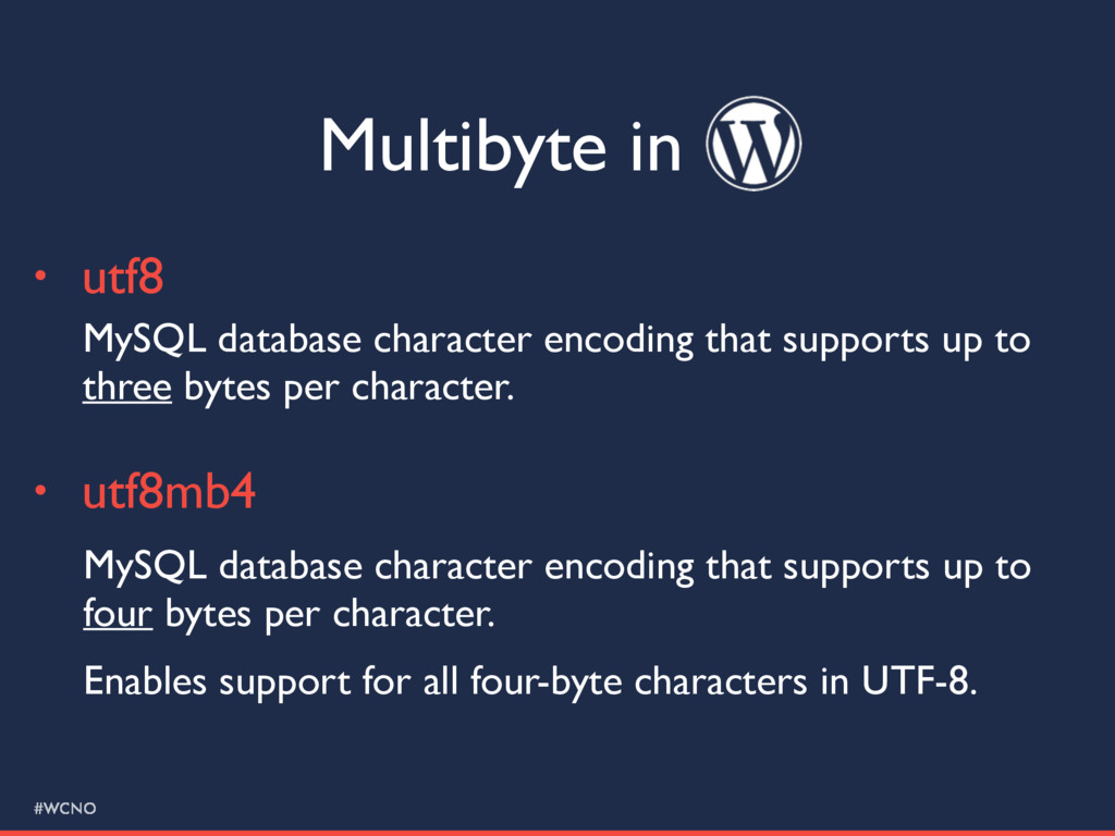 #WCNO Multibyte in • utf8 MySQL database charac...