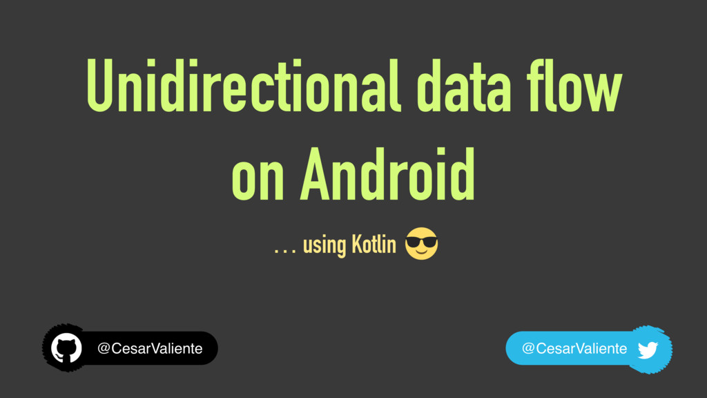 Unidirectional data flow on Android … using Kot...