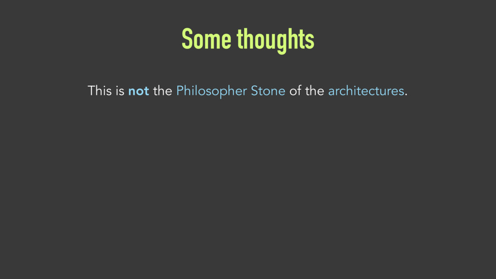 Some thoughts This is not the Philosopher Stone...