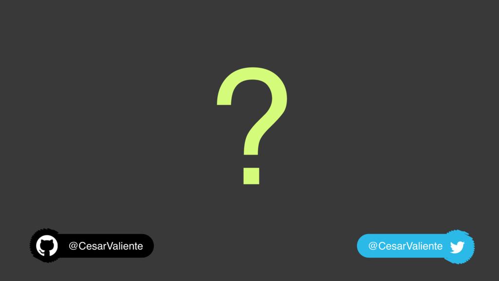 ? @CesarValiente @CesarValiente