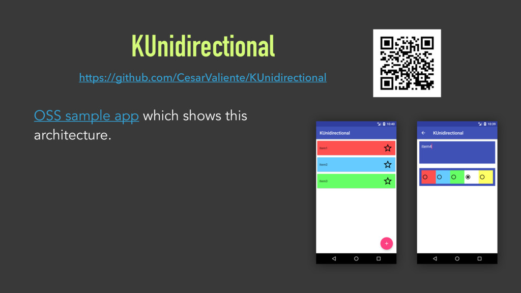 KUnidirectional OSS sample app which shows this...
