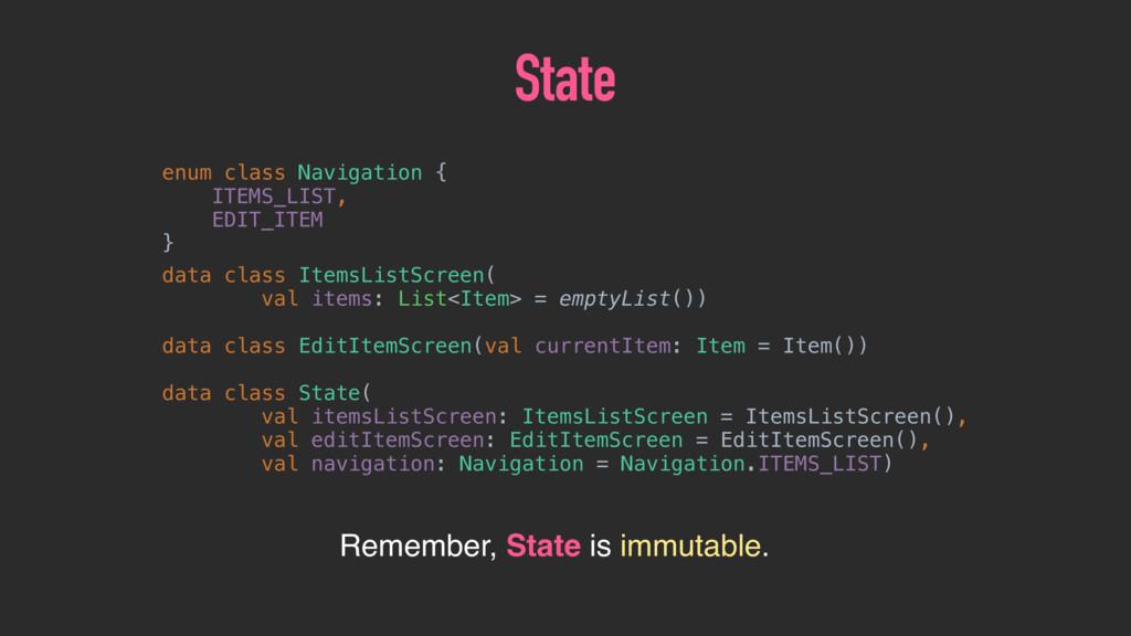 State enum class Navigation { ITEMS_LIST, EDI...