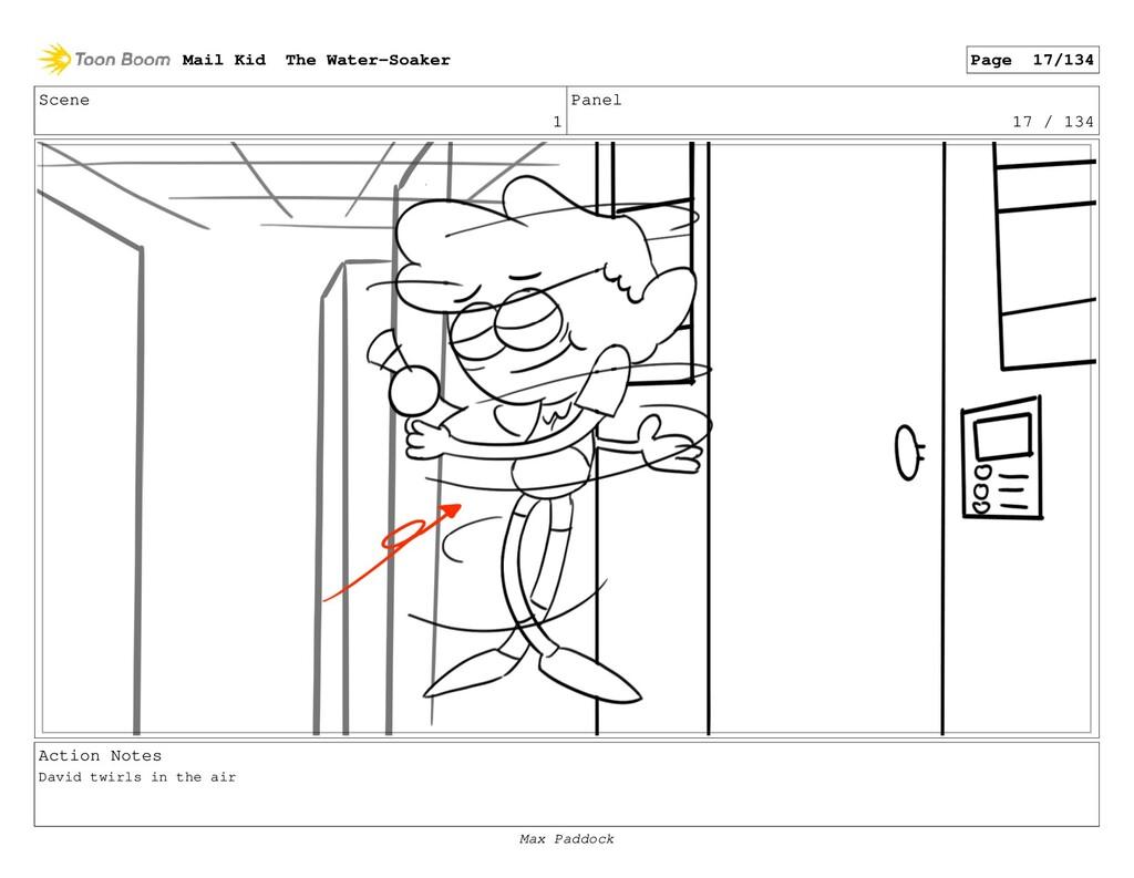Scene 1 Panel 17 / 134 Action Notes David twirl...