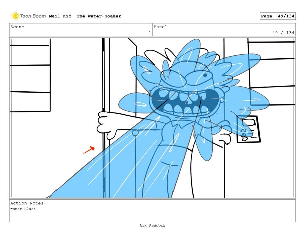 Scene 1 Panel 49 / 134 Action Notes Water Blast...