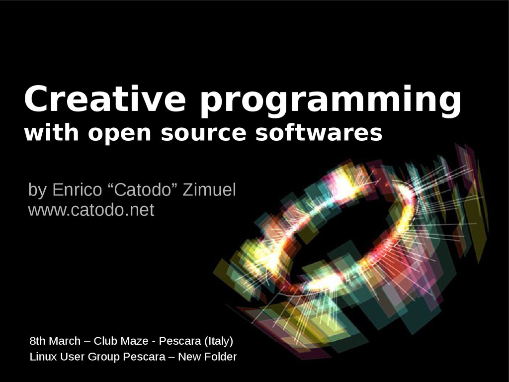 Creative programming with open source softwares...