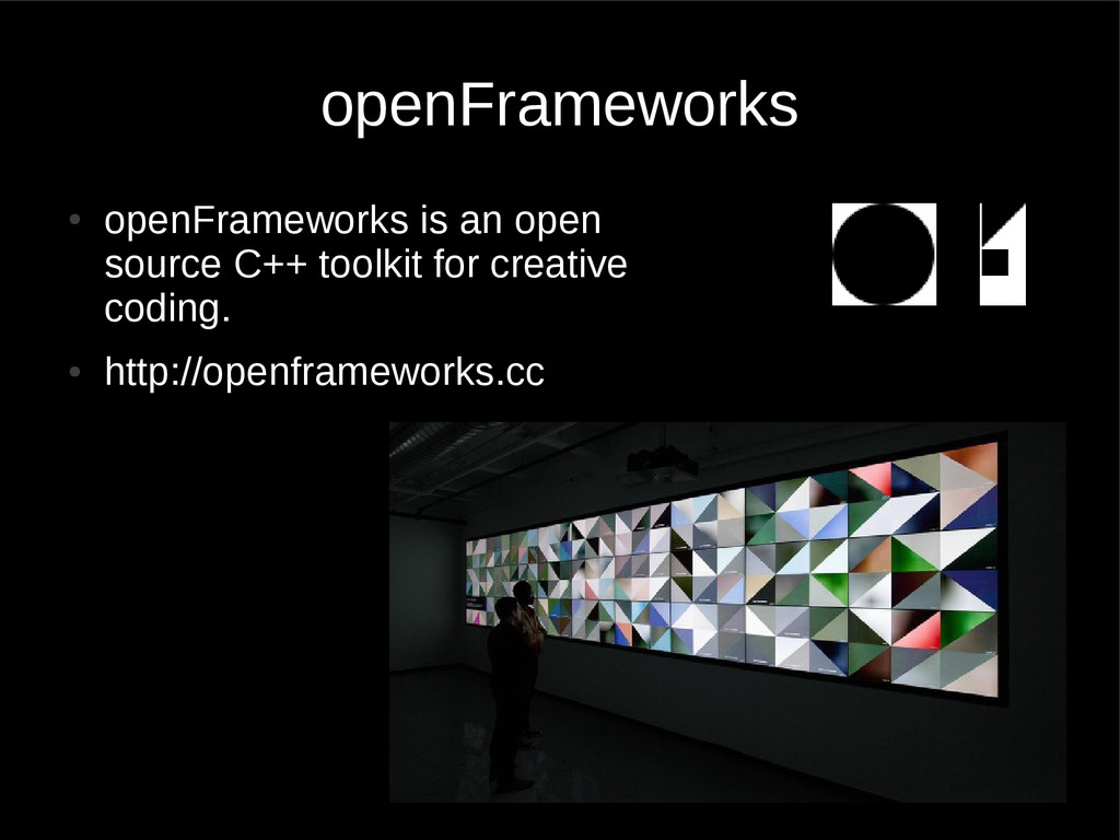 ● openFrameworks is an open source C++ toolkit ...