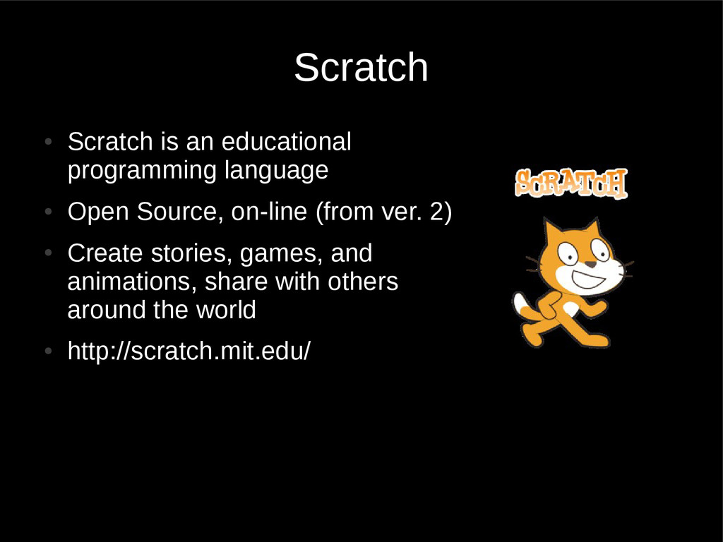 Scratch ● Scratch is an educational programming...