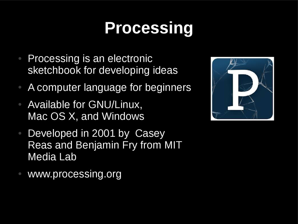 Processing ● Processing is an electronic sketch...