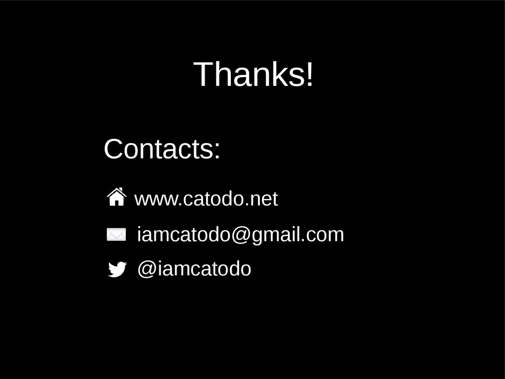Thanks! Contacts: www.catodo.net iamcatodo@gmai...