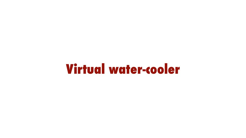 Virtual water-cooler