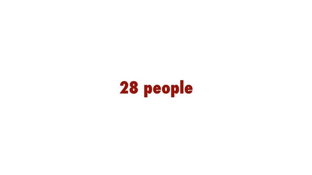28 people