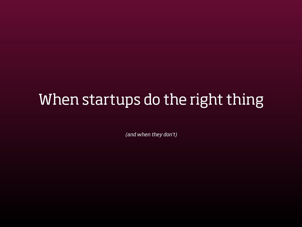 When startups do the right thing 