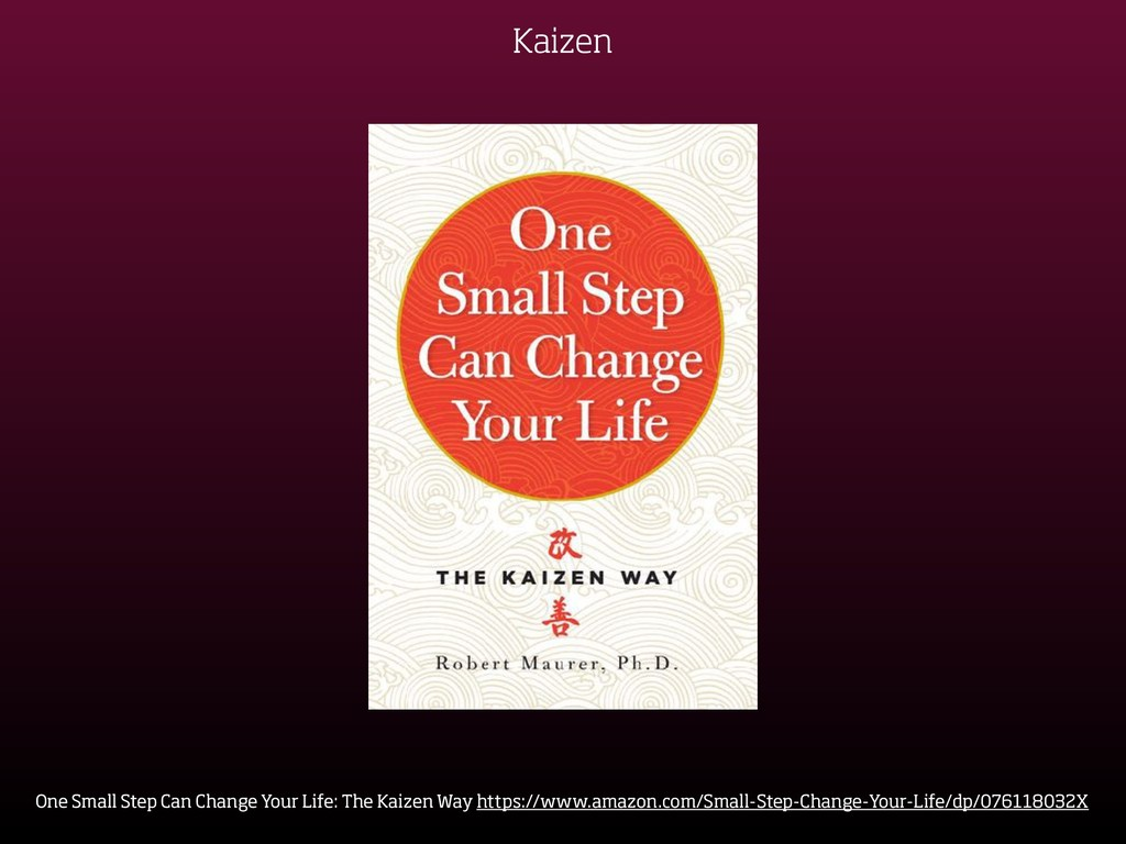 Kaizen One Small Step Can Change Your Life: The...