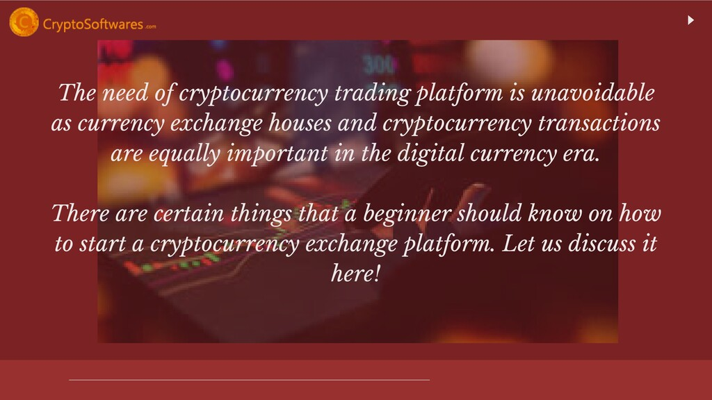 The need of cryptocurrency trading platform is ...