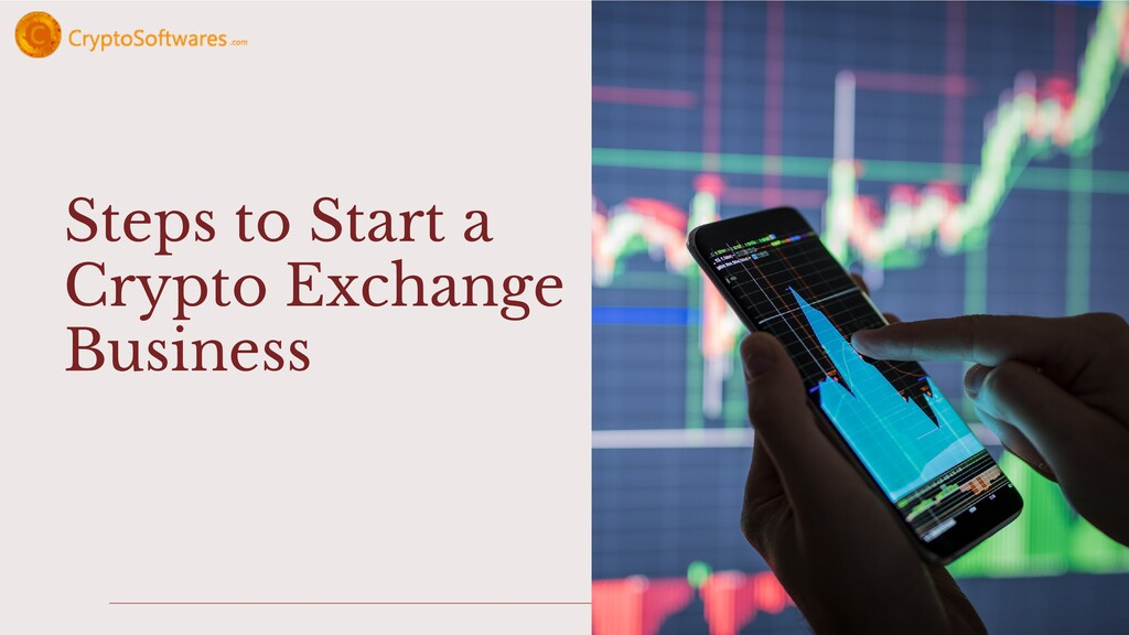 Steps to Start a Crypto Exchange Business