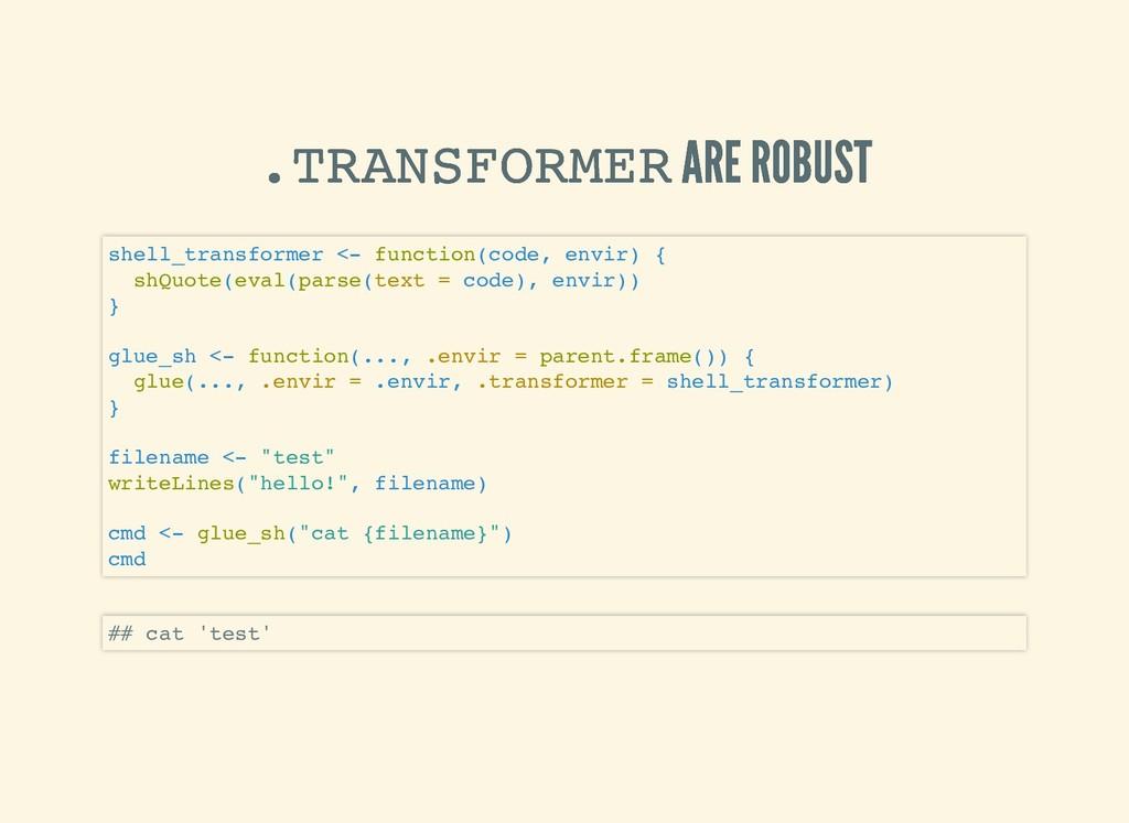 .TRANSFORMER .TRANSFORMER ARE ROBUST ARE ROBUST...