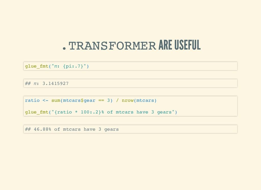 .TRANSFORMER .TRANSFORMER ARE USEFUL ARE USEFUL...