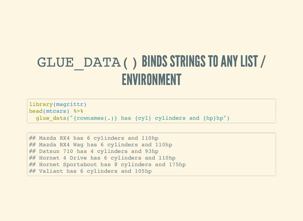 GLUE_DATA() GLUE_DATA() BINDS STRINGS TO ANY LI...